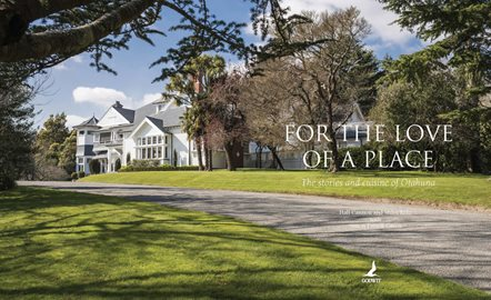 For the Love of a Place - a book about Otahuna Lodge.